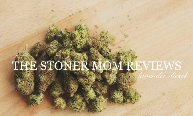 Lavender Diesel   The Stoner Mom Medical Marijuana Strain Review
