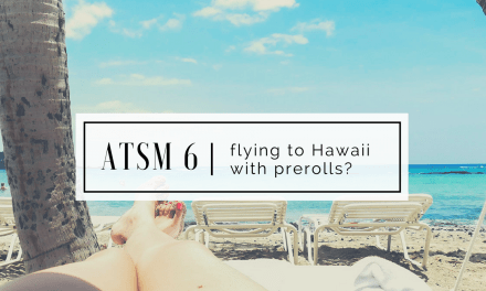 ATSM 6 | Flying with Pre-rolls?