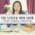 The Stoner Mom Show | iChief Cheeba Unboxing