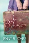 In Between by Jenny B. Jones