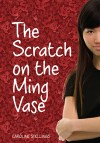 The Scratch on the Ming Vase by Caroline Stellings