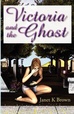 Victoria and the Ghost by Brown