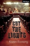 Cut the Lights by Karen Krossing