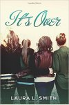 It's Over by Laura L. Smith