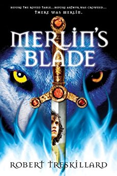 Merlin's Blade by Robert Treskillard