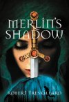 Merlin's Shadow (Merlin Spiral #2) by Robert Treskillard