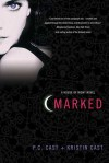 Marked (House of Night #1) by P. C. Cast and Kristin Cast
