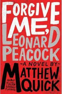 Forgive Me Leonard Peacock by Matthew Quick