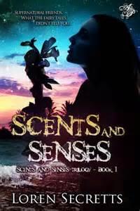 Scents and Senses by Loren Secretts