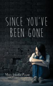Since You've Been Gone by Mary Jennifer Payne