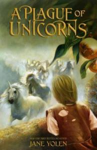 A Plague of Unicorns by Jane Yolen