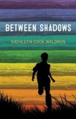 Between Shadows by Kathleen Cook Waldron