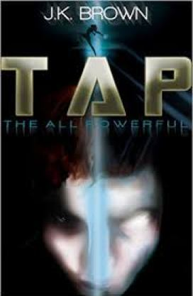 TAP: The All Powerful by J K Brown
