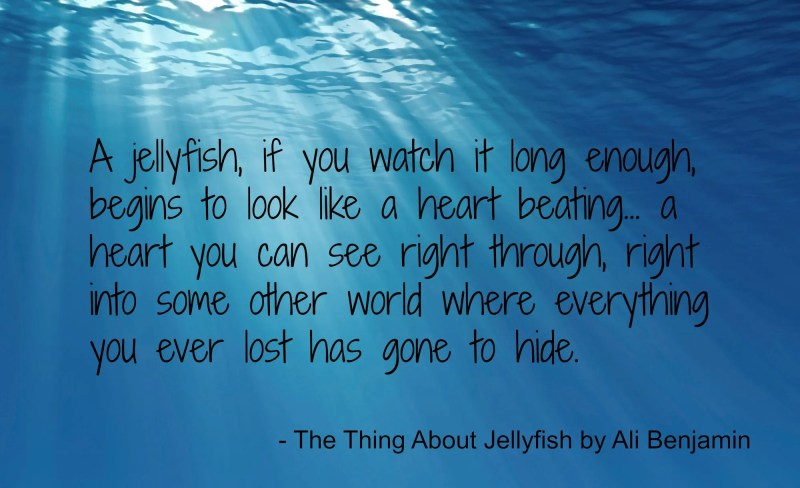 thing-about-jellyfish-quote