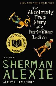 Absolutely True Diary of a Part-Time Indian by Sherman Alexie