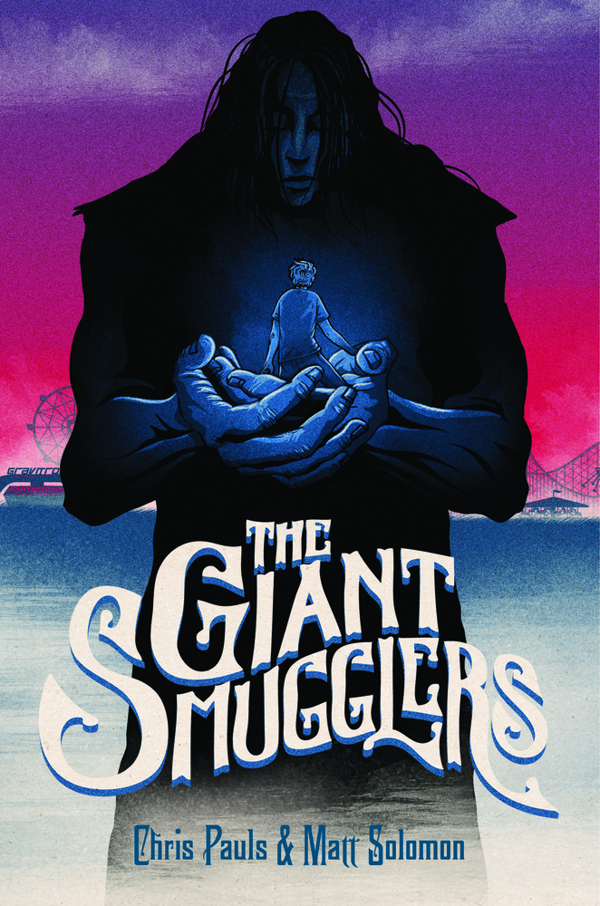 The Giant Smugglers by Chris Pauls and Matt Solomon