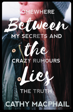Between the Lies by Cathy MacPhail