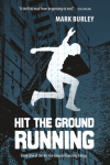 Hit the Ground Running by Mark Burley