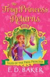 Frog Princess Returns by E. D. Baker