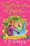 Frog Princess Returns by E. D. Baker