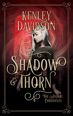 Shadow and Thorn by Kenley Davidson