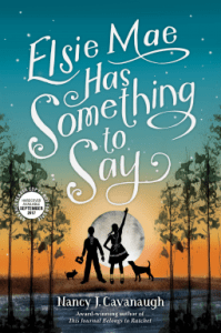 Elsie May Has Something to Say by Nancy Cavanaugh