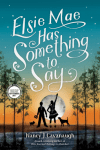 Elsie Mae Has Something to Say by Nancy J. Cavanaugh