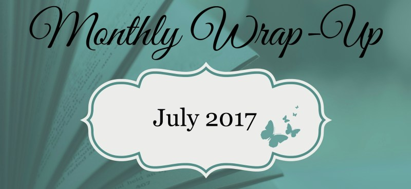 July 2017 Monthly Wrap-Up