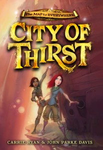 City of Thirst by Carrie Ryan and John Parke Davis