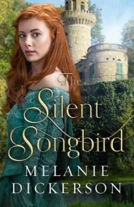 The Silent Songbird by Melanie Dickerson