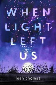 When Light Left Us by Leah Thomas
