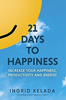21 Days to Happiness by Ingrid Kelada