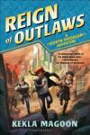 Reign of Outlaws by Kekla Magoon