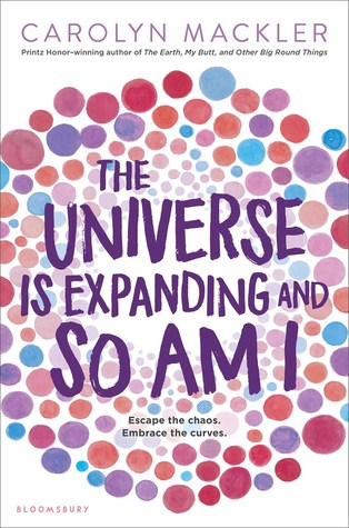 The Universe is Expanding and So Am I by Carolyn Mackler