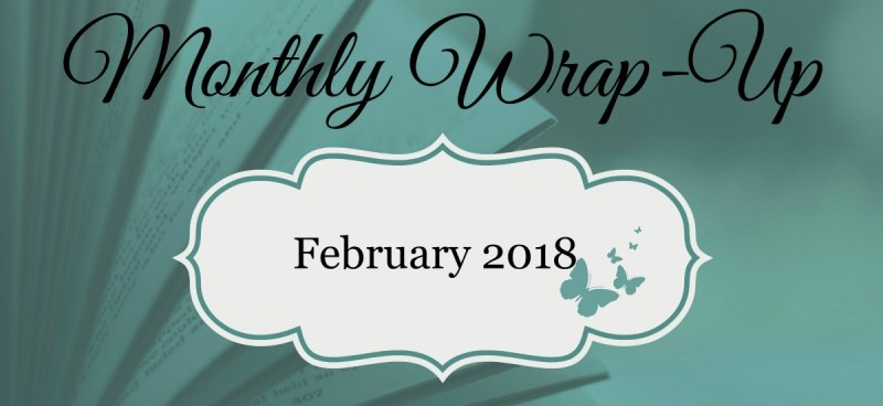 February 2018 Monthly Wrap-Up
