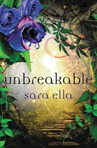 Unbreakable by Sara Ella