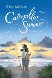 Caterpillar Summer by Gillian McDunn - cover shows a girl holding a bait fishing pole standing back-to-back with a younger boy holding a shark toy on a beach.