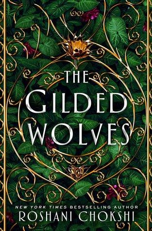 Gilded Wolves by Roshani Chokshi