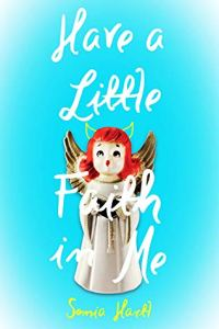 Have a Little Faith In Me by Sonia Hartl