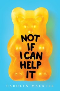 Not If I Can Help It by Carolyn Mackler