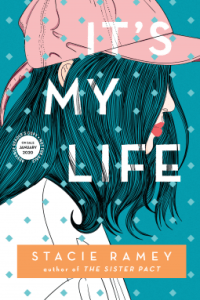 It's My Life by Stacie Ramey cover shows profile of girl wearing a baseball cap.