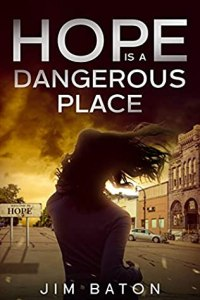 Hope is a Dangerous Place by Jim Baton