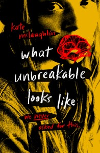 What Unbreakable Looks Like by Katie McLaughlin