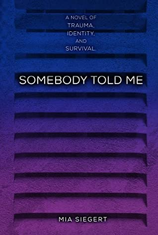 Somebody Told Me by Mia Siegert