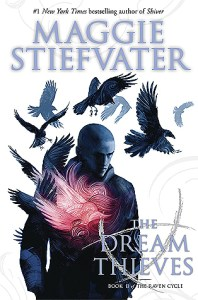 Dream Thieves by Maggie Stiefvater