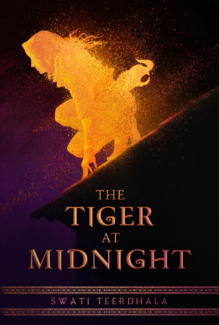 The Tiger at Midnight by Swati Teerdhala