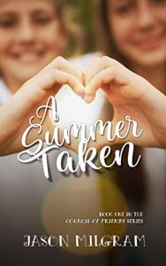 A Summer Taken by Jason Milgram