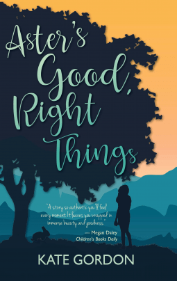 Aster's Good Right Things by Kate Gordon
