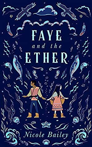 Faye and the Ether by Nicole Bailey