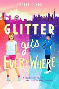 Glitter Gets Everywhere by Yvette Clark